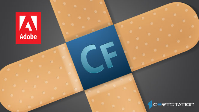 ColdFusion Flaw Exploited and Fixed By Adobe | CERTStation Blog