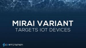 Newer Mirai Choice Aims Enterprise IoT Devices