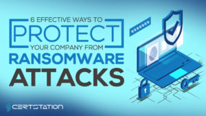 6 Effective Ways to Protect Your Company from Ransomware Attacks