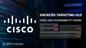 Hackers Continue to Abuse Cisco ASA Vulnerability Discoverd Last Year