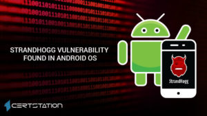 Android: StrandHogg Vulnerability Is Exploited In The Wild
