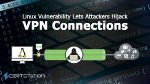 Linux Vulnerability Lets Attackers Hijack VPN Connections