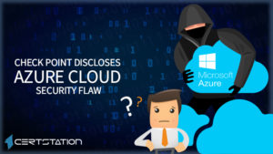 Check Point Discloses Azure Cloud Security Flaw