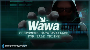 More Than 30 Million Customers May Have Been Affected by Wawa Breach