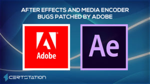 Critical Bugs Impacting Media Encoder and After Effects Fixed by Adobe