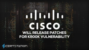 Cisco to Release Patches for Wireless Devices Affected by Kr00k Flaw