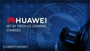 Huawei Hit by Fresh US Criminal Charges