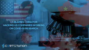 US formally blames China for hacking US companies working on COVID-19 research