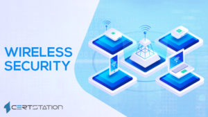 All You Need to Know about Wireless Security