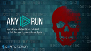 Any.Run sandbox detection added by Malware to avoid analysis