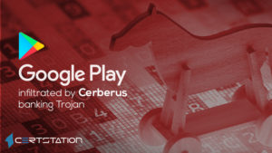 Google Play infiltrated by Cerberus banking Trojan