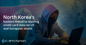 North Korea's hackers linked to stealing credit card data on US and European stores