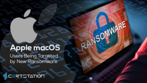 Apple macOS Users Being Targeted by New Ransomware