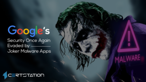 Google's Security Once Again Evaded by Joker Malware Apps