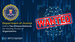 DOJ Indicts Two Chinese Nationals for Hacking Scores of Organizations