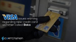 Visa issues warning regarding new credit card skimmer called Baka