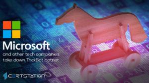 Microsoft, other tech companies take down TrickBot botnet