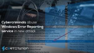Cybercriminals abuse Windows Error Reporting service in new attack