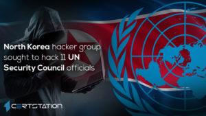 North Korea hacker group sought to hack 11 UN Security Council officials