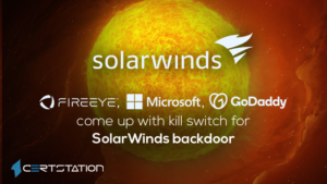 FireEye, Microsoft, GoDaddy come up with kill switch for SolarWinds backdoor