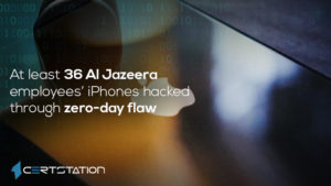 At least 36 Al Jazeera employees iPhones hacked through zero-day flaw