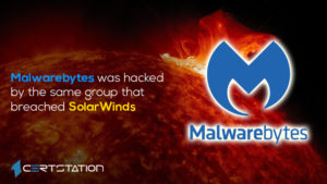 Malwarebytes was hacked by the same group that breached SolarWinds