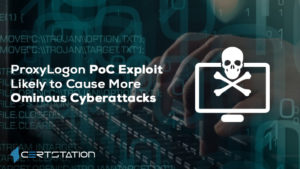 ProxyLogon PoC Exploit Likely to Cause More Ominous Cyberattacks