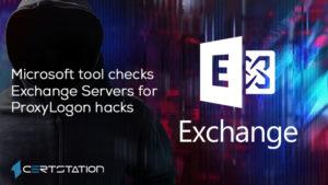 Microsoft tool checks Exchange Servers for ProxyLogon hacks