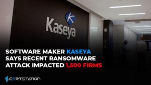 Software Maker Kaseya Says Recent Ransomware Attack Impacted 1,500 Firms