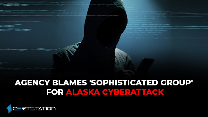 agency-blames-sophisticated-group-for-alaska-cyberattack