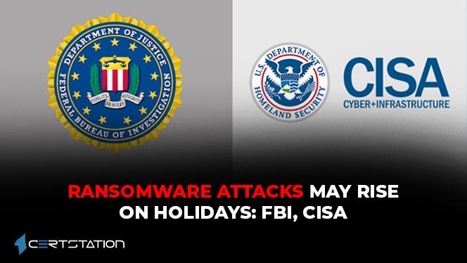 ransomware-attacks-may-rise-on-holidays-fbi-cisa